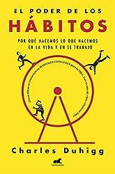 El poder de los hábitos: Por qué hacemos lo que hacemos en la vida y en el trabajo (Spanish Edition)