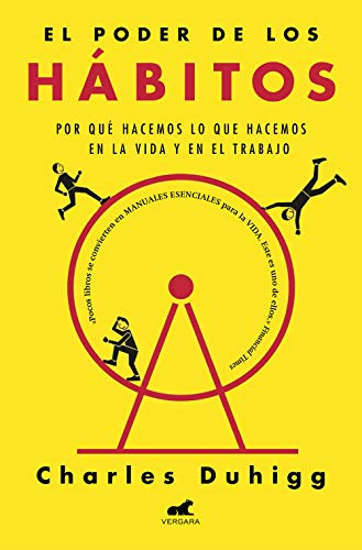 El poder de los hábitos: Por qué hacemos lo que hacemos en la vida y en el trabajo (Libro práctico) por Charles Duhigg