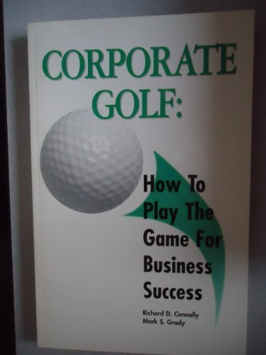 corporate-golf-how-to-play-the-game-for-business-success-by-connelly-richard-d-grody-mark-s-1996-paperback