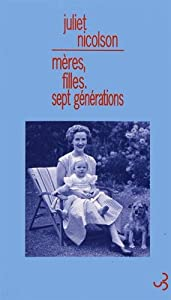 vignette de 'Mères, filles, sept générations (Juliet Nicolson)'