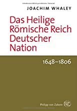 Das Heilige Römische Reich deutscher Nation und seine Territorien. 1493-1806 hier kaufen