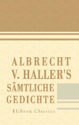 Albrecht v. Haller's sämtliche Gedichte