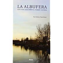 La Albufera: Guía para descubrir el Parque Natural. Itinerarios culturales y ambientales (Fora