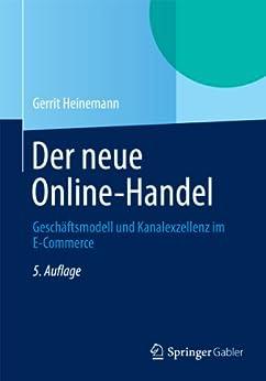 Der neue Online-Handel: Geschäftsmodell und Kanalexzellenz im E-Commerce von [Heinemann, Gerrit]