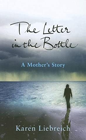 The Letter in the Bottle: A Mother's Story (Ulverscroft Large Print) by Karen Liebreich (2007-05-01)