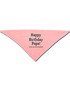 Anlässe Baby - Happy Birthday Papa! Ich bin das beste Geschenk! - Baby-Halstuch als Geschenk-Idee für Mädchen...