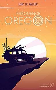 Fréquence Oregon par Loïc Le Pallec
