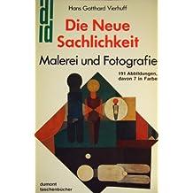 Die Neue Sachlichkeit. Malerei und Fotografie.
