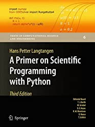 A Primer on Scientific Programming with Python (Texts in Computational Science and Engineering) by Hans Petter Langtangen (2012-07-04)