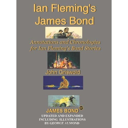 [Ian Fleming's James Bond: Annotations and Chronologies for Ian Fleming's Bond Stories (New Edition)] [By: Griswold, John] [July, 2006]
