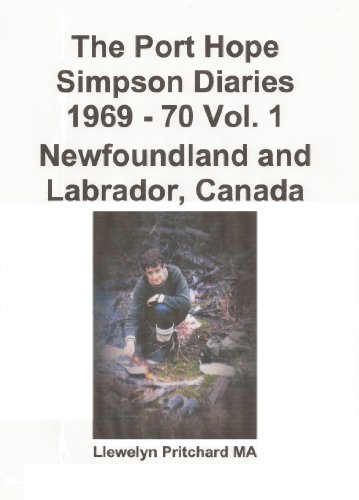 The Port Hope Simpson Diaries 1969 - 70 Vol. 1 Newfoundland and Labrador, Canada por Llewelyn Pritchard MA