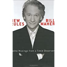 New Rules: Polite Musings from a Timid Observer by Bill Maher (2005-07-26)
