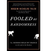 [FOOLED BY RANDOMNESS: THE HIDDEN ROLE OF CHANCE IN LIFE AND IN THE MARKETS BY (Author)Taleb, Nassim Nicholas]Hardcover(Oct-2008)