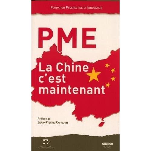 PME, la Chine c'est maintenant : Deuxièmes rencontres de La Rochelle, 13 juin 2014, Maison de la Charente-Maritime de Prospective et Innovation (31 décembre 2014) Broché