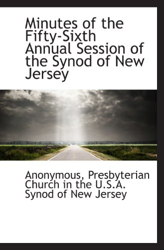 Minutes of the Fifty-Sixth Annual Session of the Synod of New Jersey