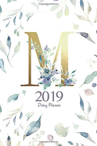 "2019 Diary Planner: Watercolor Flowers January to December 2019 Diary Planner With Gold ""M"" Monogram. par Elizabeth Riley"