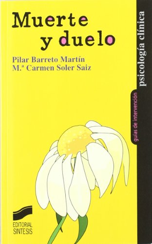 Muerte y duelo (Psicología clínica. Guías de intervención) por Pilar Barreto Martín
