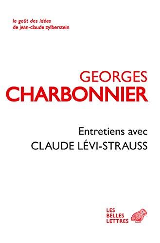 Entretiens avec Claude Lvi-Strauss (Le Got des ides t. 2)