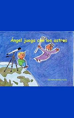 Ángel juega con los astros por Juan Manuel Martínez Puertas