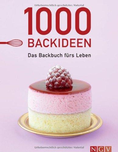 Preisvergleich Produktbild 1000 Backideen. Das Backbuch fürs Leben