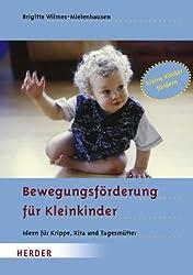 Bewegungsförderung für Kleinkinder: Ideen für Krippe, Kita und Tagesmütter