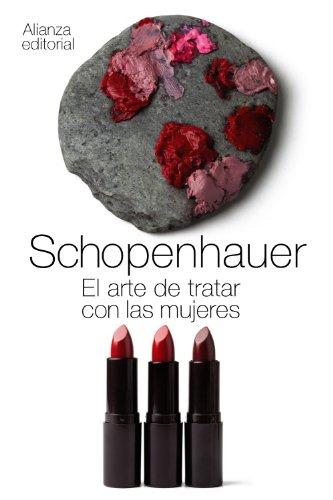 El arte de tratar con las mujeres (El Libro De Bolsillo - Bibliotecas De Autor - Biblioteca Schopenhauer) por Arthur Schopenhauer