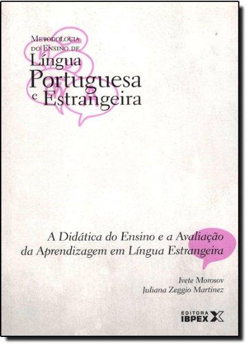 A Didatica Do Ensino E A Avaliação Da Aprendizagem Em Lingua Estrangeira - Volume 03. Coleção Metodologia Do Ensino (Em Portuguese do Brasil)