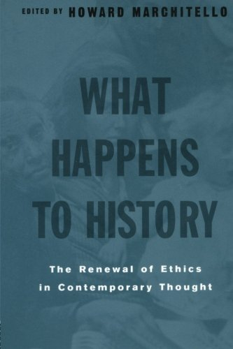 What Happens to History: The Renewal of Ethics in Contemporary Thought