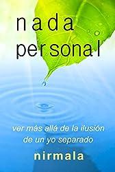 NADA PERSONAL - Ver Más Allá de la Ilusión de un Yo Separado (Spanish Edition)