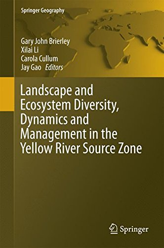 Landscape and Ecosystem Diversity, Dynamics and Management in the Yellow River Source Zone (Springer Geography)