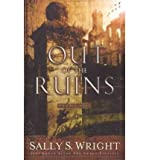 [(Out of the Ruins)] [Author: Sally S Wright] published on (January, 2003)
