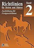 Richtlinien für Reiten und Fahren, Bd.2, Ausbildung für Fortgeschrittene