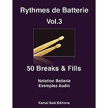 Rythmes de Batterie Vol. 3: Breaks & Fills (French Edition)