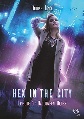 Hex in the City, Épisode 3: Halloween Blues