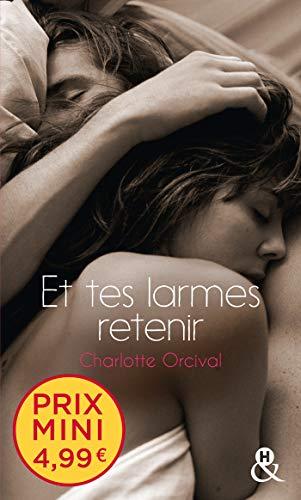 Et tes larmes retenir: Une romance française à prix mini !
