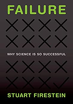Failure: Why Science Is So Successful by [Firestein, Stuart]