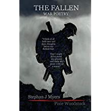 The Fallen: War Poems, Love Poems and Inspirational Poems From WW1 to Present Day: Volume 3 (Poems by Stephan J Myers)