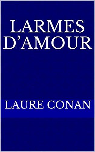 Larmes d'amour par Laure  Conan