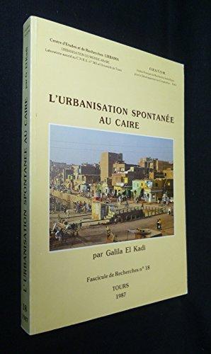 L'Urbanisation spontanée au Caire (Urbanisation du monde arabe)
