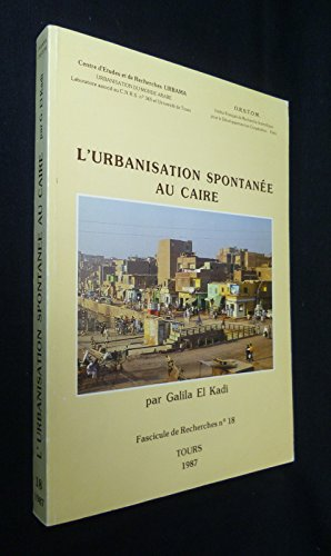 L'Urbanisation spontanée au Caire (Urbanisation du monde arabe) par Kadi Galila EL (Cartonné)