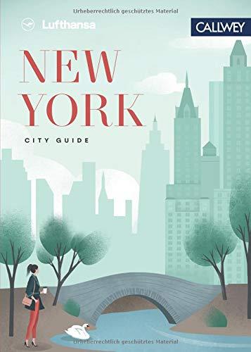Lufthansa City Guide - New York: Durch die Stadt mit Insidern wie Olivia Palermo, Tory Burch und Vanessa von Bismarck