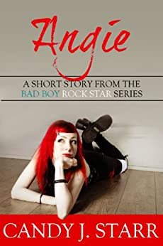 Angie: A Short Story from the Bad Boy Rock Star Series (English Edition) von [Starr, Candy J]