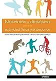 Nutrición y dietética para la actividad física y el deporte