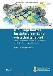Die Ringelnatter im Schweizer Landwirtschaftsgebiet: Einfluss unterschiedlich genutzter Landschaften auf die genetische Populationsstruktur (Bristol Schriftenreihe)