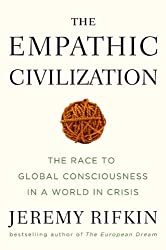 [( The Empathic Civilization: the Race to Global Consciousness in a World in Crisis )] [by: Jeremy Rifkin] [Dec-2009]