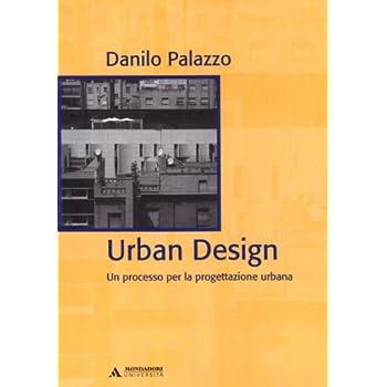 Urban Design. Un Processo Per La Progettazione Urbana. Ediz. Italiana E Inglese