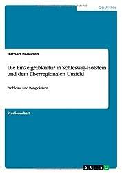 Die Einzelgrabkultur in Schleswig-Holstein und dem überregionalen Umfeld: Probleme und Perspektiven by Hilthart Pedersen (2013-10-31)