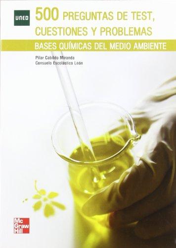 500 PREGUNTAS DE TEST.CUESTIONES Y PROBLEMAS.BASES QUIMICAS DEL MEDIO AMBIENTE