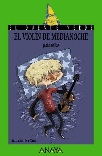 El violín de medianoche (Literatura Infantil (6-11 Años) - El Duende Verde)