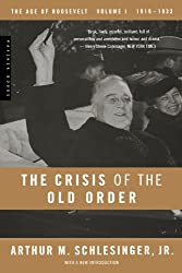 The Age of Roosevelt: The Crisis of the Old Order 1919-1933 Vol 1: 1919-1933, the Age of Roosevelt